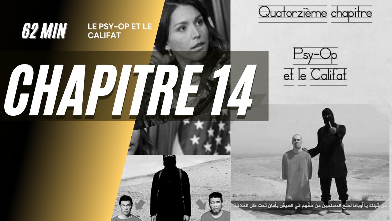 GEM – CH14 – Le Psy-Ops et le Califat