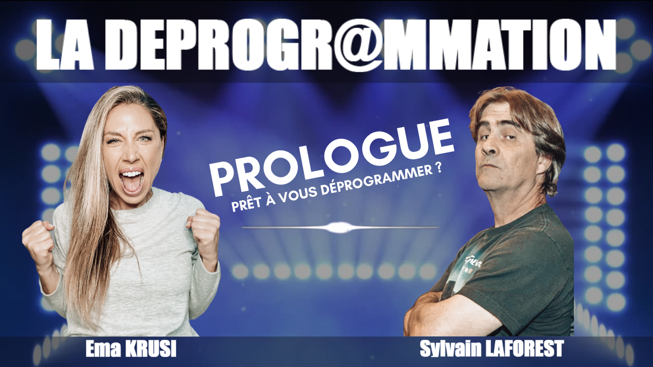 La déprogrammation – Prologue