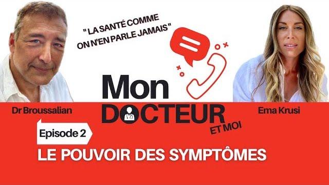 """Mon Docteur et moi – Episode 02 :  """"Le pouvoir des symptômes"""""""