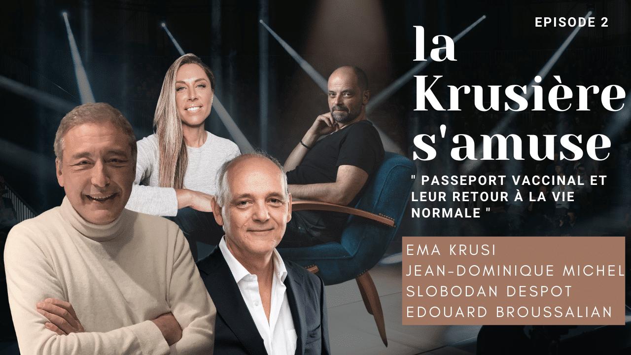 La Krusière s'amuse #2 – Jean-Dominique Michel – Slobodan Despot – Dr Edouard Broussalian [15.03.2021]