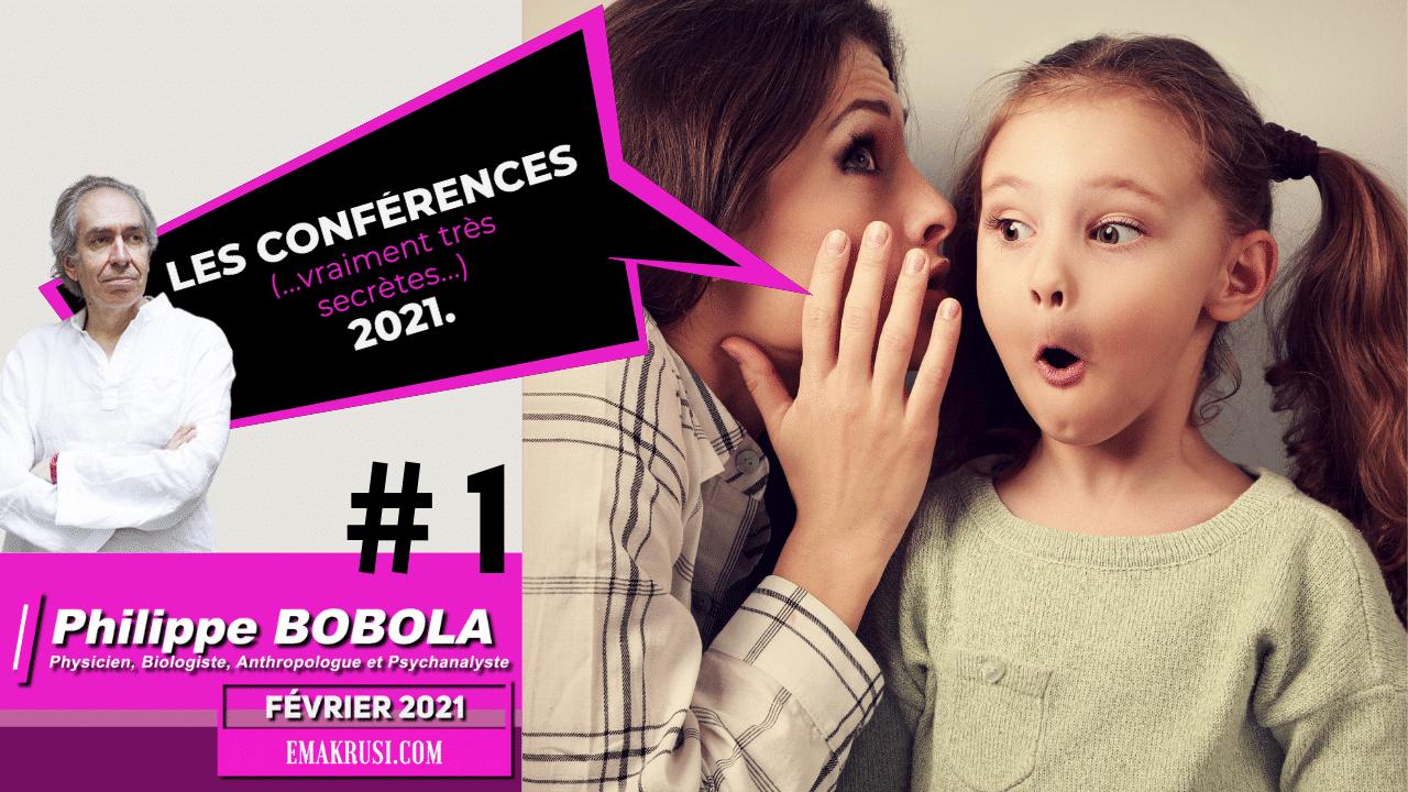 Les conférences vraiment très secrètes – Février 2021 – Philippe Bobola