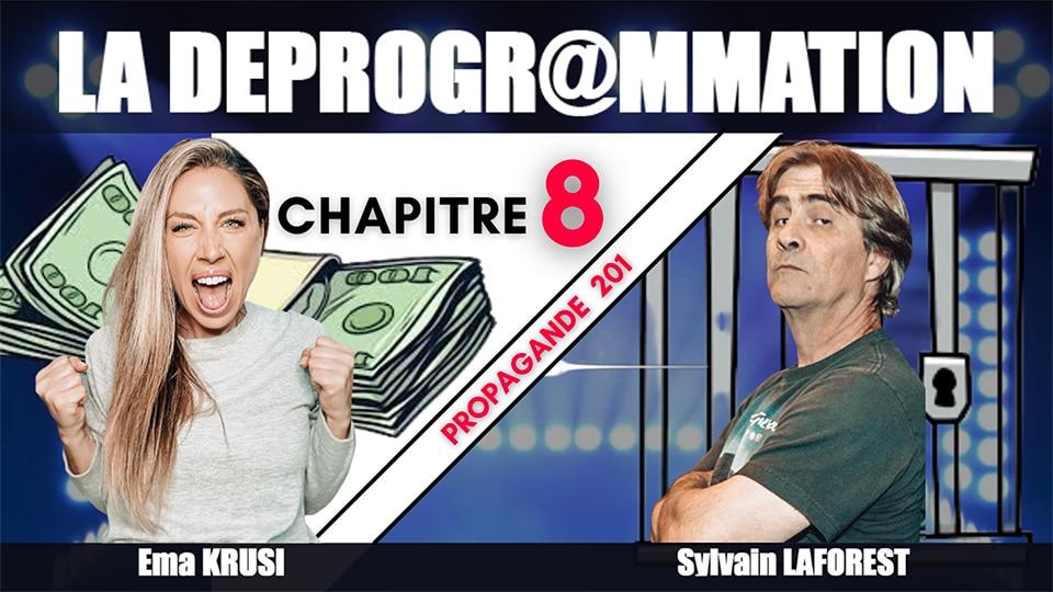 La Déprogrammation – CH08 – Propagande 201