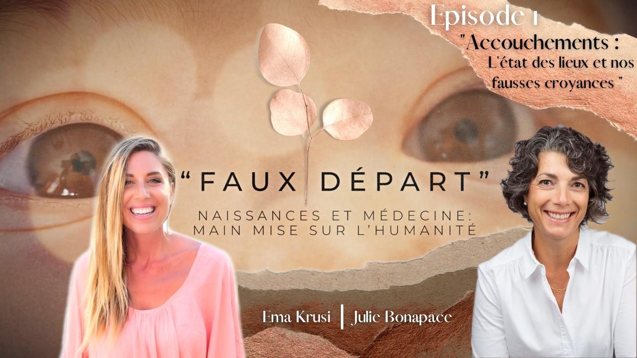 """Faux Départ – #1 – """"Accouchements : L'état des lieux et nos fausses croyances"""""""